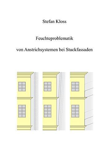 Feuchteproblematik von Anstrichsystemen bei Stuckfassaden