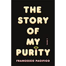 The Story of My Purity by Francesco Pacifico (2-May-2013) Paperback