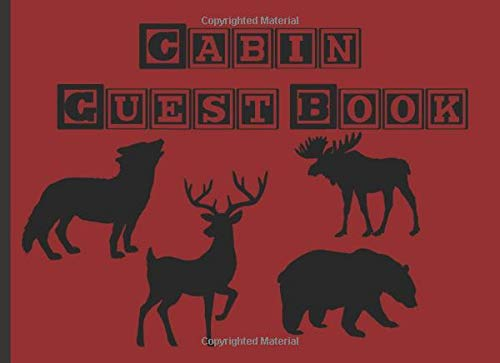 Cabin Guest Book: Rustic Cottage/Cabin Guest Book: Vacation Rental Guest Book, Airbnb, Guest House, Bed and Breakfast, Mountain Home, Lake Home, record lasting memories -