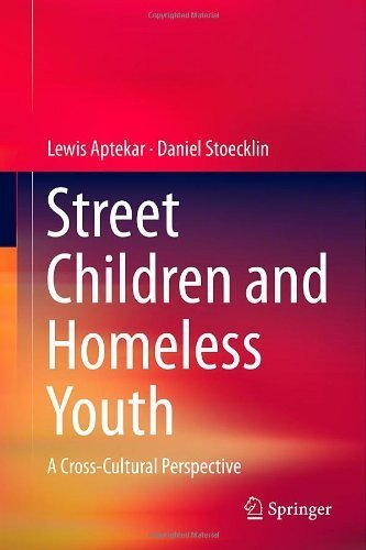 Street Children and Homeless Youth: A Cross-Cultural Perspective by aptekar, lewis, Stoecklin, Daniel (2013) Hardcover