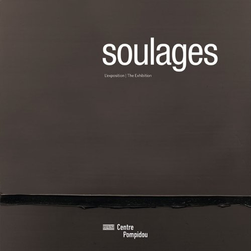 Soulages : L'exposition ; The exhibition par Alfred Pacquement