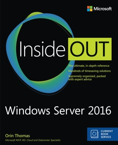 Windows Server 2016 Inside Out (includes Current Book Service) por Orin Thomas