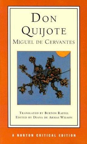 Don Quixote (Norton Critical Editions) by Cervantes, Miguel De, De Armas Wilson, Diana, Raffel, Burton (1999) Paperback