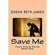 Save Me by miss Sarah Beth James (2016-01-07)