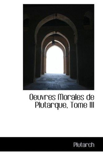 Oeuvres Morales de Plutarque, Tome III: 3