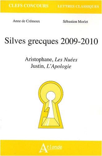 Silves grecques 2009-2010 : Aristophane, Les Nuées ; Justin, L'Apologie par Anne de Crémoux, Sébastien Morlet