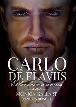 Carlo de Flaviis, el hombre sin sonrisa – Mónica Gallart (Ventura Dongil) (Rom) 415U0NqLVHL._SY346_