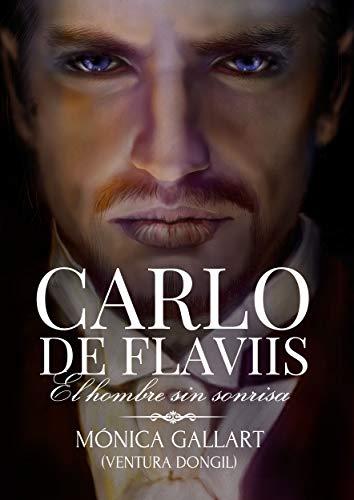 Leer Gratis Carlo De Flaviis, el hombre sin sonrisa de Mónica Gallart