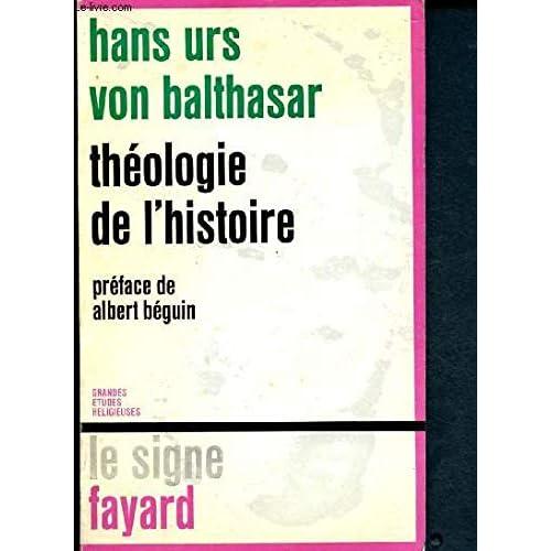 Von balthasar hans urs - Théologie de l histoire (préface de albert béguin)