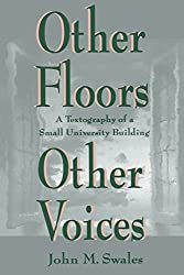 Other Floors Other Voices: A Textography of a Small University Building (Rhetoric, Knowledge, & Society Series)