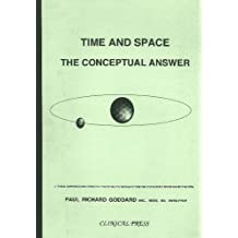 [(Time and Space: The Conceptual Answer)] [ By (author) Paul R. Goddard ] [January, 1995]