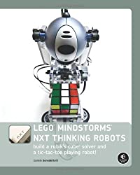 LEGO MINDSTORMS NXT Thinking Robots - Build a Rubik's Cube Solver and a  Tic-Tac-Toe Playing Robot!