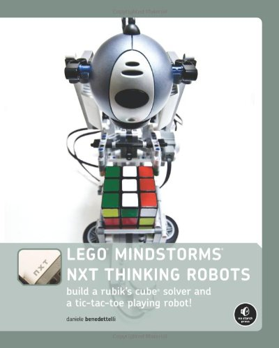 Preisvergleich Produktbild The LEGO MINDSTORMS NXT Thinking Robots: Build a Rubik's Cube Solver and a Tic-Tac-Toe Playing Robot!