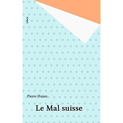 Le Mal suisse (Essais Documents)
