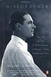 Wisecracker: The Life And Times of William Haines, Hollywood's First Openly Gay Star