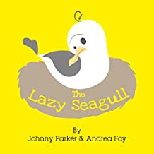 The Lazy Seagull: Early learning funny picture book in rhyme about a lazy bird