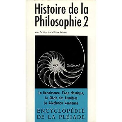 Histoire de la philosophie, tome 2 : De la Renaissance à la Révolution kantienne