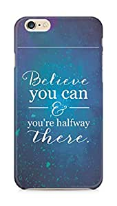 AMEZ believe you can and you are there halfway Back Cover For Apple iPhone 6s Plus