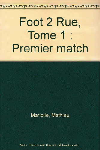 Foot 2 Rue, Tome 1 : Premier match