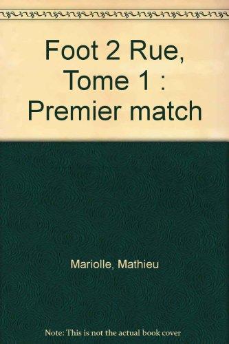 Foot 2 Rue, Tome 1 : Premier match