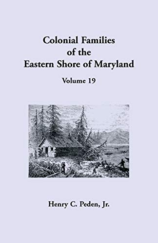 Colonial Families of the Eastern Shore of Maryland, Volume 19