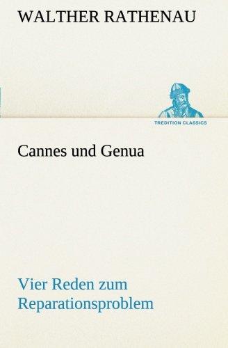 Cannes und Genua Vier Reden zum Reparationsproblem (TREDITION CLASSICS)