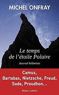 Le temps de l'étoile polaire par Michel Onfray