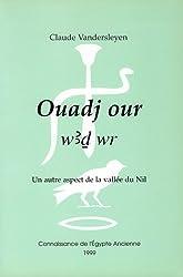 Ouadj our- w3d wr: Un autre aspect de la vallée du Nil