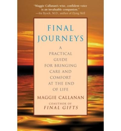final-journeys-a-practical-guide-for-bringing-care-and-comfort-at-the-end-of-life-paperback-common
