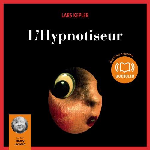 L'Hypnotiseur: Joona Linna 1 par Lars Kepler