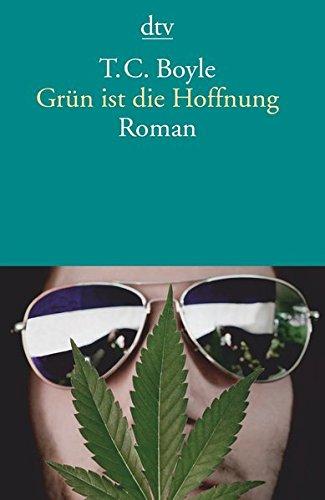 Grün ist die Hoffnung: Roman