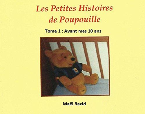 Couverture du livre Les Petites Histoires de Poupouille, Tome 1: Avant mes 10 ans