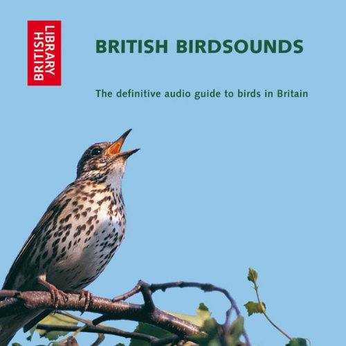 British Bird Sounds: The Definitive Audio Guide to Birds in Britain