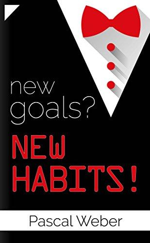 Gewohnheiten ändern: Um jedes Deiner Ziele zu erreichen: Wie Du lernst, DIE 10 positiven Gewohnheiten aufzubauen und ein Erfolgsmensch wirst - für mehr Disziplin, Motivation und Erfolg (Leben ändern)