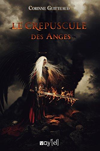 Le Crépuscule des Anges: Un enquête mystique par Corinne Guitteaud