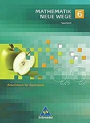 Mathematik Neue Wege SI - Ausgabe 2009 für das Saarland: Arbeitsbuch 6