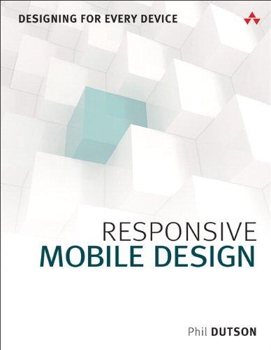 Responsive Mobile Design: Designing for Every Device por Phil Dutson
