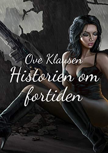 Historien om fortiden (Norwegian Edition) por Ove  Klausen