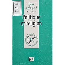 Politique et Religion (Que sais-je ? t. 3467) (French Edition)