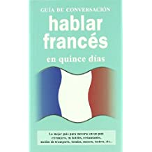 Hablar frances (GUIAS DE CONVERSACIÓN)