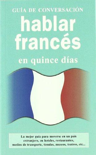 Hablar frances (GUIAS DE CONVERSACIÓN) por Aa.Vv.