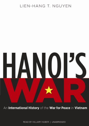 Hanoi's War: An International History of the War for Peace in Vietnam