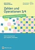 Praxismaterial Grundschule: Zahlen und Operationen 3/4 - kompetenzorientiert!: Unterrichtssequenzen, gute Aufgaben, Materialien. Kopiervorlagen