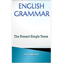 ENGLISH GRAMMAR: The Present Simple Tense (English Edition)