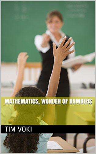 Mathematics, Wonder of Numbers