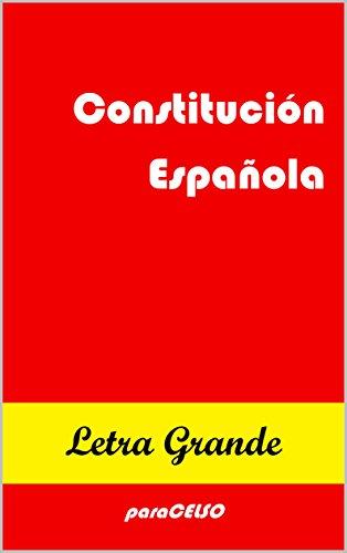 CONSTITUCIÓN ESPAÑOLA: EDICIÓN DE LETRA GRANDE por Padres de la Constitución