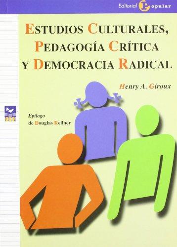 Estudios culturales, pedagogía crítica y democracia radical (Proa)