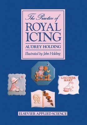 [(The Practice of Royal Icing)] [By (author) Audrey Holding] published on (October, 2011)