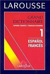GRAND DICTIONNAIRE ESPANOL-FRANCES ET FRANCAIS-ESPAGNOL. Tome 1, Espanol-Frances