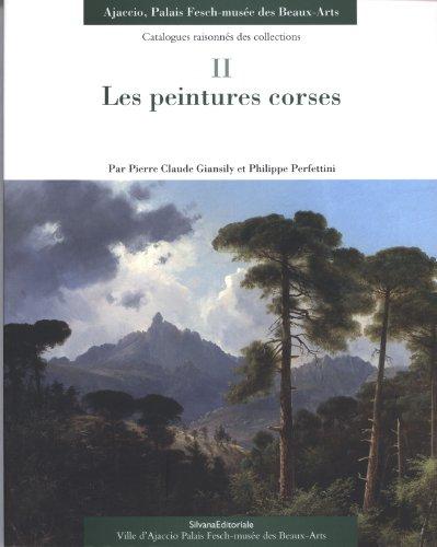 Les peintures corses : Catalogues raisonns des collections, tome 2